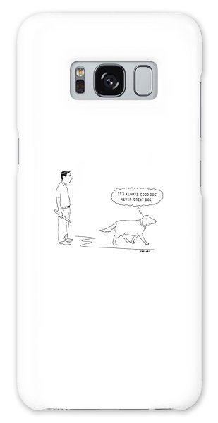 Galaxy Case - 'it's Always 'good Dog' - Never 'great Dog.' by Alex Gregory