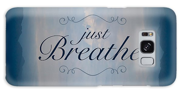 Breathe Galaxy Case - Just Breathe by Shane Holsclaw
