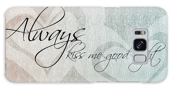 Kiss Me Good Night Galaxy Case by P S
