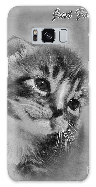 Kitten Just For You Galaxy Case
