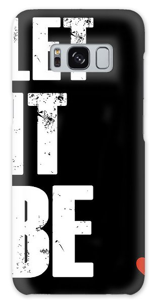 Funny Galaxy Case - Let It Be Poster by Naxart Studio