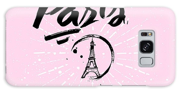 Metal Galaxy Case - Lettering Quote Paris Is Always A Good by Blackline design