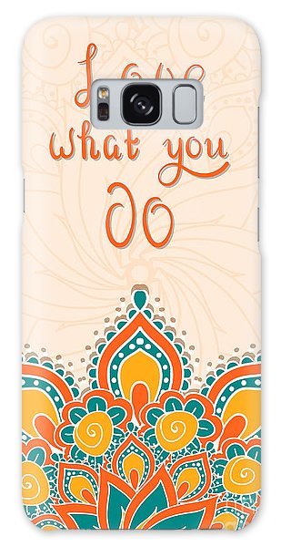 Success Galaxy Case - Lettering With Mandala. Love What You by Cerama ama