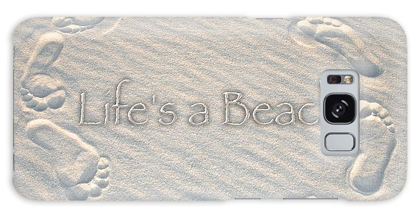 Lifes A Beach With Text Galaxy Case by Charlie and Norma Brock
