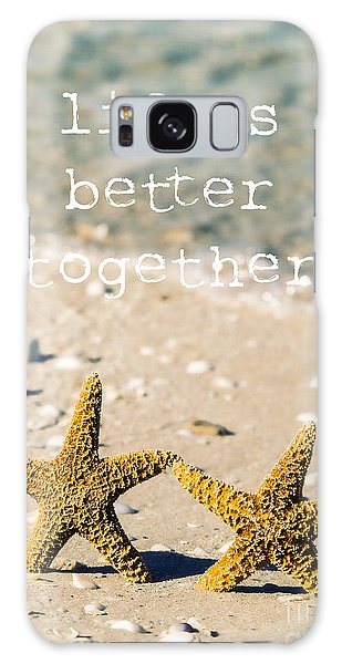 Life's Better Together Galaxy Case