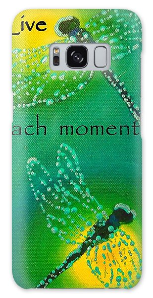 Live Each Moment Galaxy Case by Janet McDonald