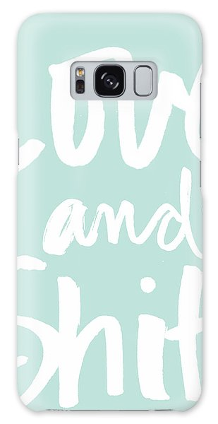 Card Galaxy S8 Case - Love And Shit -greeting Card by Linda Woods