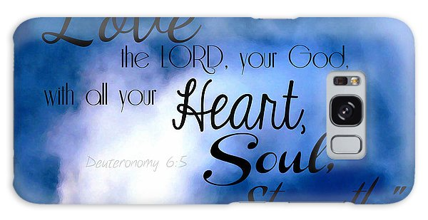 Love The Lord Your God Galaxy Case by Sharon Soberon