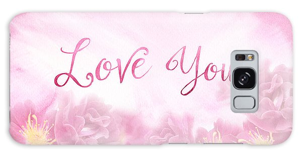 Love You Dark Pink Roses Watercolor Background Galaxy Case