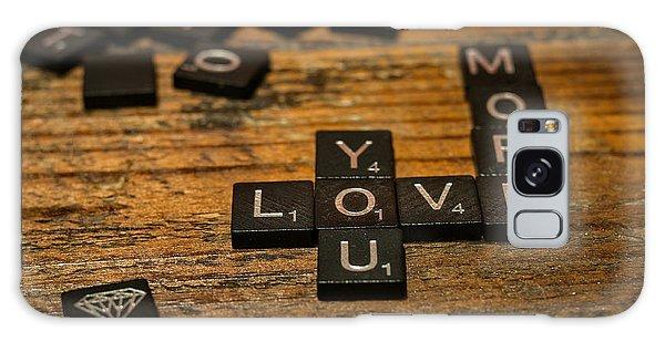 Love You More Galaxy Case
