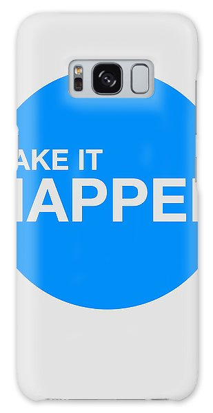 Quote Galaxy Case - Make It Happen Poster by Naxart Studio