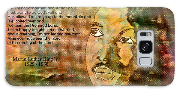 Martin Luther King Jr - I Have Been To The Mountaintop  Galaxy Case