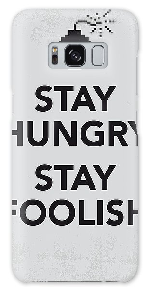 My Stay Hungry Stay Foolish Poster Galaxy Case by Chungkong Art