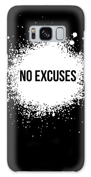 Quote Galaxy Case - No Excuses Poster Black  by Naxart Studio