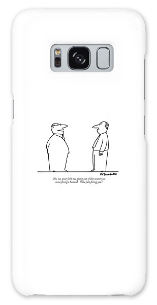 Mexican Galaxy Case - No, No, Your Job's Not Going Out Of The Country by Charles Barsotti