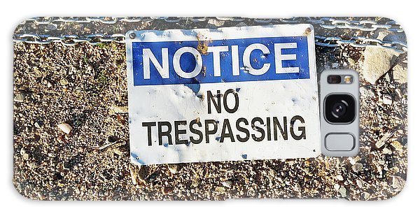 No Trespassing Sign On Ground Galaxy Case