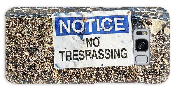 No Trespassing Sign On Ground Galaxy Case