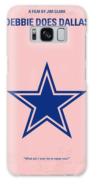 Dallas Galaxy S8 Case - No302 My Debbie Does Dallas Minimal Movie Poster by Chungkong Art