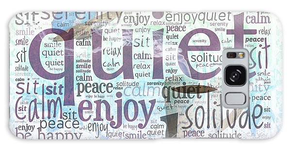 Peace And Quiet 2 Galaxy Case