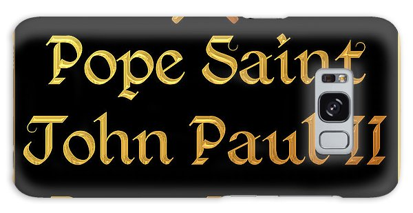 Galaxy Case featuring the digital art Pope Saint John Paul II Pray For Us by Rose Santuci-Sofranko