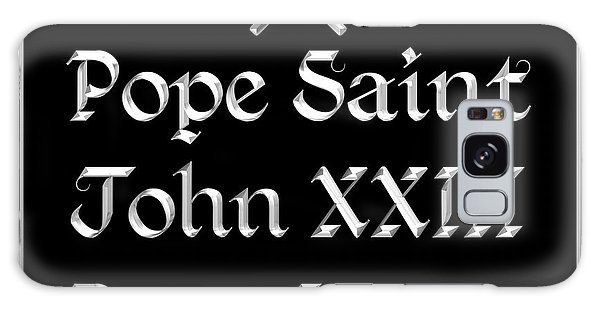 Pope Saint John Xxiii Pray For Us Galaxy Case
