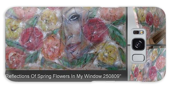 Reflections Of Spring Flowers In My Window 250809 Galaxy Case