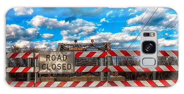Road Closed Galaxy Case