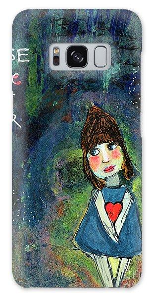 She Chose Love Over Fear Galaxy Case