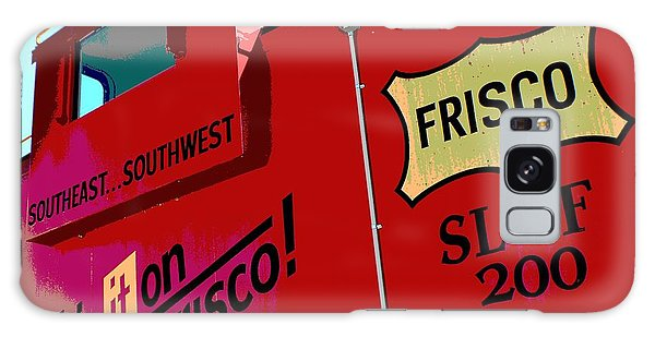 Ship It On The Frisco Galaxy Case by Deena Stoddard