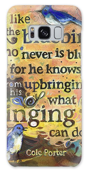 Bluebird Galaxy Case - Singing Bluebird Cole Porter Painted Quote by Jen Norton