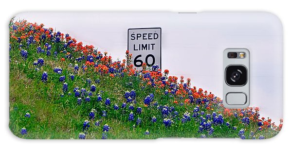 Slow Down And Smell The Bluebonnets Galaxy Case