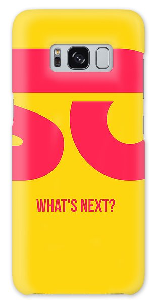 Quote Galaxy Case - So What's Next Poster by Naxart Studio