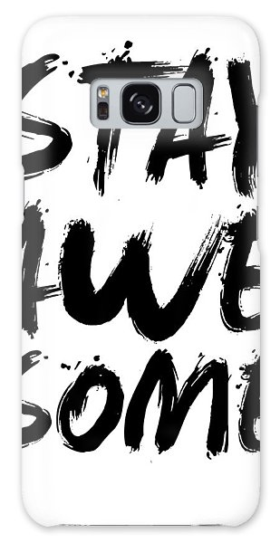 Sport Art Galaxy Case - Stay Awesome Poster White by Naxart Studio
