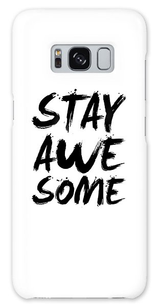 Motivational Galaxy Case - Stay Awesome Poster White by Naxart Studio