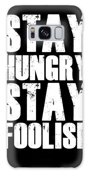 Quote Galaxy Case - Stay Hungry Stay Foolish Poster Black by Naxart Studio
