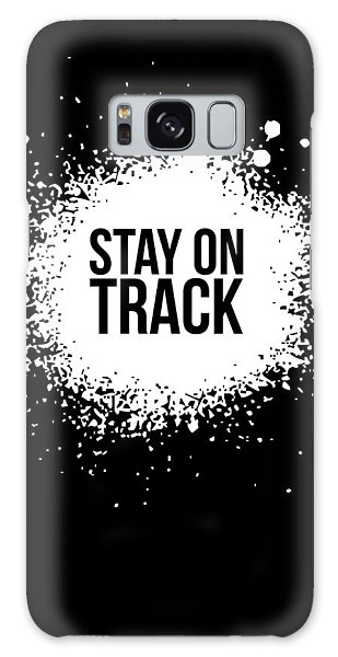Quote Galaxy Case - Stay On Track Poster Black by Naxart Studio