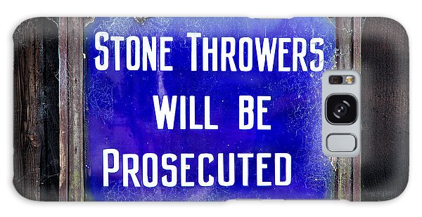 Stone Throwers Be Warned Galaxy Case