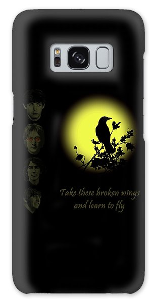 Take These Broken Wings And Learn To Fly Galaxy Case
