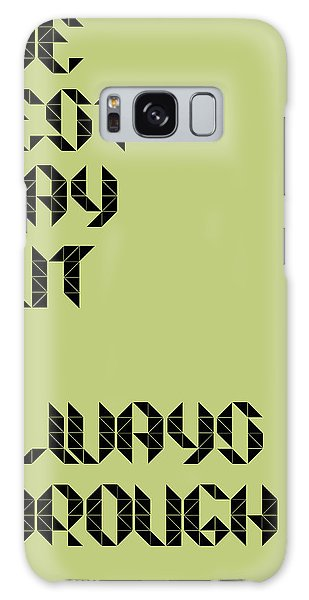 Quote Galaxy Case - Tha Best Way Out Poster by Naxart Studio