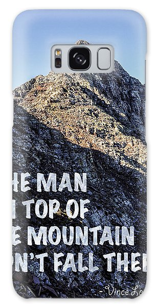 The Man On Top Of The Mountain Didn't Fall There Galaxy Case by Aaron Spong