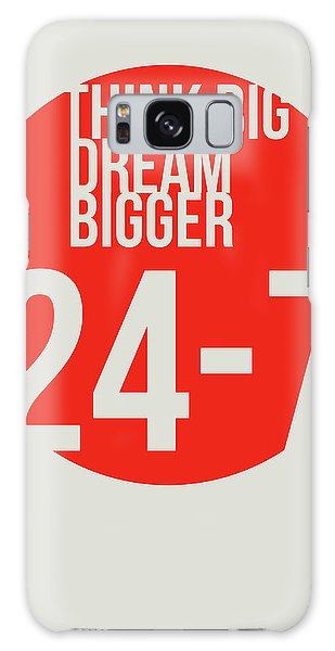 Quote Galaxy Case - Think Big Dream Bigger Poster by Naxart Studio