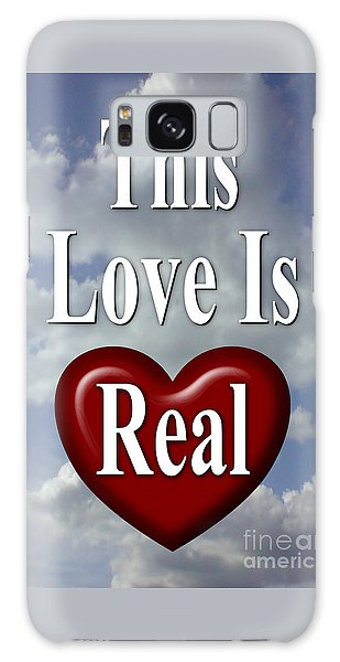 This Love Is Real Galaxy Case
