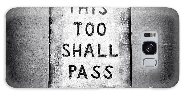 This Too Shall Pass Galaxy Case