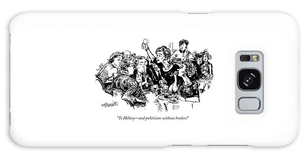 To Hillary - And Politicians Without Borders! Galaxy Case by William Hamilton