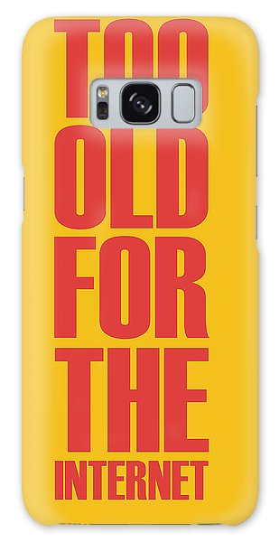 Quote Galaxy Case - Too Old For The Internet Poster Yellow by Naxart Studio