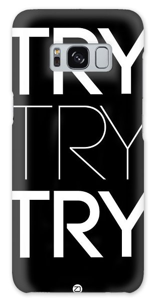 Quote Galaxy Case - Try Try Try Poster Black by Naxart Studio
