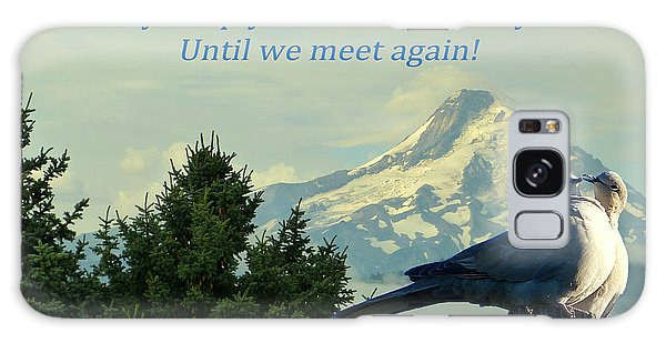 Until We Meet Again Galaxy Case by Cindy Wright