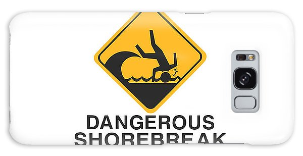Warning Dangerous Shorebreak Galaxy Case