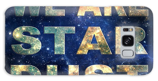 We Are Stardust Galaxy Case by Ginny Gaura