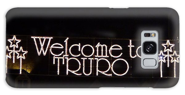 Welcome To Truro Galaxy Case